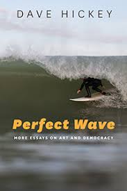 perfect wave more essays on art and democracy hickey perfect wave