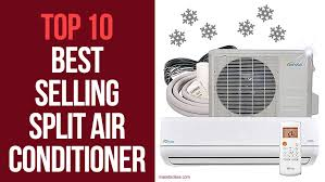 The Best Selling Split Air Conditioner For 2019 Reviews