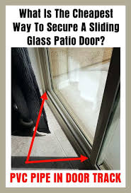 sliding patio doors secure sliding glass doors with pipe