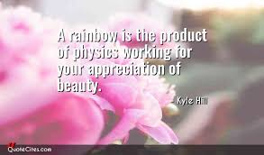 Beauty Appreciation Quotes Best of Explore Kyle Hill Quotes QuoteCites