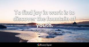 Quotes About Pearls And Friendship Simple To Find Joy In Work Is To Discover The Fountain Of Youth Pearl S