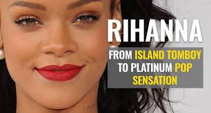 Video Rihannas Life Story From Island Tomboy To Platinum Pop