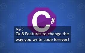 Top 3 Features In C 8 That Will Change The Way You Write