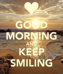 good morning keep smiling