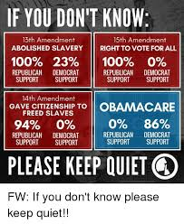 if you don t know th amendment th amendment abolished slavery obamacare quiet and forwardsfromgrandma if you don t know 13th amendment 15th