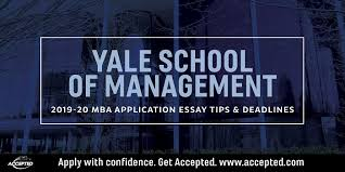 yale essay yale som mba essay tips deadlines 2019 2020 accepted