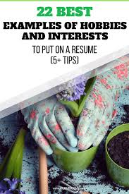 Interests Amp Hobbies 22 Best Examples Of Hobbies And Interests To Put On A Resume 5 Tips