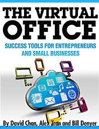 virtual office tools. the virtual office: success tools for entrepreneurs and small businesses by [chan, david office
