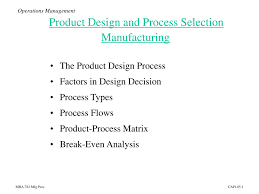 Process Design And Analysis In Operations Management Ppt Operations Management Product Design And Process