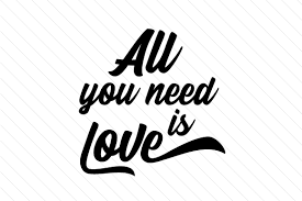 The size of our free svg files can be increased or decreased without any loss of quality. All You Need Is Love Svg Cut File By Creative Fabrica Crafts Creative Fabrica