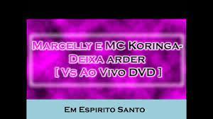Marcelly e MC Koringa - Deixa arder [ Vs Ao Vivo DVD ] - YouTube