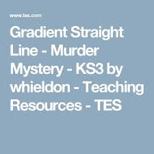 grant straight line mystery ks3 by whieldon teaching resources tes