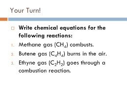 practice write the chemical equation for ethane gas c 2 h 6 burning