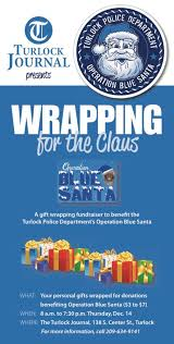 this gift wrapping fundraiser benefits turlock police department s operation blue santa for more info please call 209 634 9141