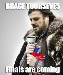 Happy Final Exams | Imminent Ned / Brace Yourselves, Winter is ... via Relatably.com