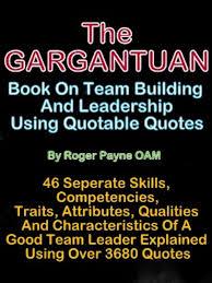 The Gargantuan Book On Team Building And Leadership Using Quotable Quotes Ebook By Roger Payne Rakuten Kobo