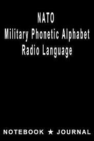 Subscribe to kiddopedia channel for more educational. Nato Military Phonetic Alphabet Radio Language Notebook Journal Nato Dd Co 9781071113899