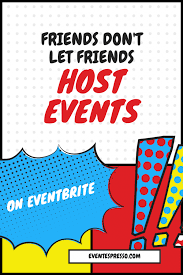 We did not find results for: Friends Don T Let Friends Host Events On Eventbrite