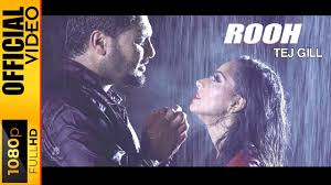 ROOH - OFFICIAL VIDEO - TEJ GILL (2016) - YouTube