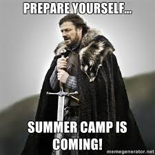 Prepare Yourself... Summer Camp Is Coming! - Game of Thrones ... via Relatably.com