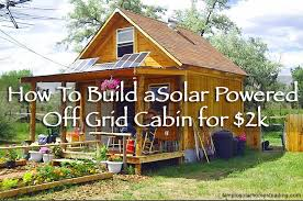 build sqft solar powered off grid cabin