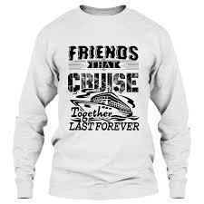 Cruise Tee Shirt Designs Amazon Com Ezaro Cruise T Shirt Friends That Cruise