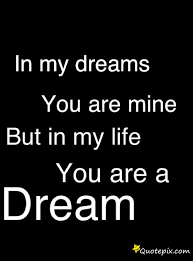 What You Mean To Me Quotes Magnificent What You Mean To Me In My Dreams But This Is What You Are In Real