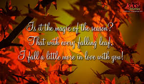 Fall Quotes Simple Love Quote Of Autumn And Fall A Little More In Love With You Love