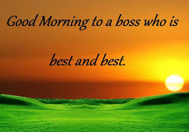 Good Morning Boss Quotes Best of Good Morning Wishes For Boss Pictures Images