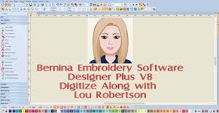 Bernina Designer Plus V8 Bernina Embroidery Software Designer Plus V8 Digitize Along