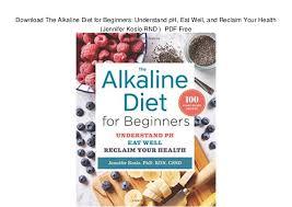 Ph Food Chart Alkaline Diet Book Download The Alkaline Diet For Beginners Understand Ph Eat