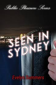 Seen in Sydney: Public Pleasure Book 3 eBook: Summers, Evelyn: Amazon.in:  Kindle Store