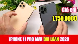 Điện Thoại RẺ Nhất 2020 - Chỉ 1Tr750 iPhone 11 PRO Max Đài Loan - Open  World League
