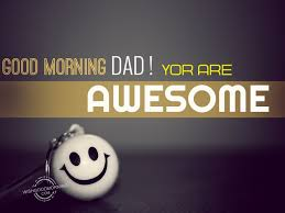 Good Morning Daddy Quotes Best of Good Morning Wishes For Father Pictures Images