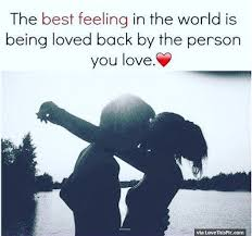 Feeling Loved Quotes Custom The Best Feeling In The World Is Being Loved Back By The Person You