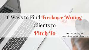 ways to lance writing clients to pitch to alexandria if you don t then you need one and i ve shared how to determine your writing niche in the past you ll want to that first