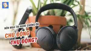 Nên mua tai nghe chống ồn chủ động hay thụ động