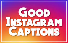 300 Best Good Instagram Captions For You Cool Attitude Captions