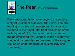 the pearl by john steinbeck the pearl by john steinbeck <ul><li>we want students to move