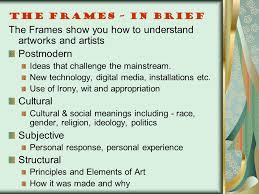 the frames show you how to understand artworks and artists postmodern