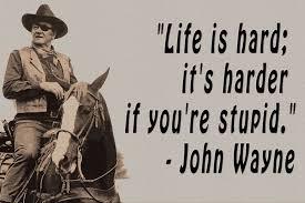 John Wayne Quote Life Is Hard Awesome John Wayne Quote Life Is Hard 48 QuotesBae