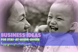 good business ideas for stay at home moms. good business ideas for stay at home moms