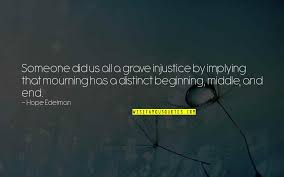 Injustice Quotes Beauteous Beginning And End Quotes Top 48 Famous Quotes About Beginning And End