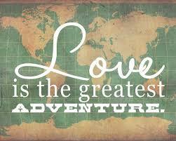 Love Adventure Quotes Fascinating Adventure Love Quotes Upload Mega Quotes