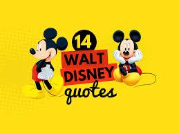 14 Walt Disney Quotes To Inspire You