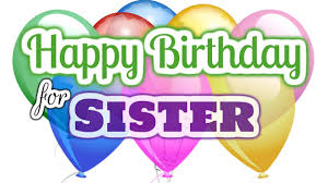 Birthday Wishes For Sisters With Images Wishesphotos