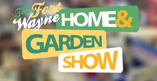 Image result for fort wayne home and garden show 2019