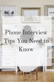 best images about career tips interview phone interview tips you need to know