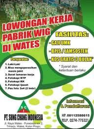 Loker purbalingga pabrik wig : L Info Lowongan Kerja Binangun Kulon Progo Dan Sekitarnya Facebook