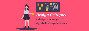 A Design Design Critique A Design Tool To Get Digestible Design Feedback